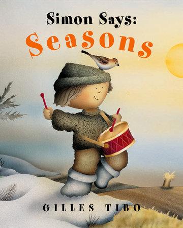 Simon Says: Seasons by Gilles Tibo