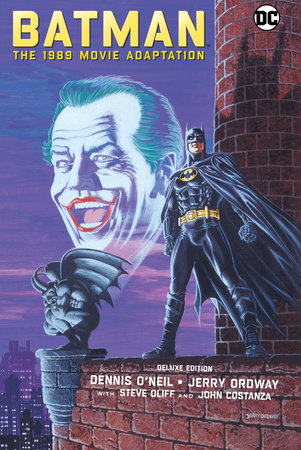 Batman: The 1989 Movie Adaptation Deluxe Edition by Dennis O'Neil