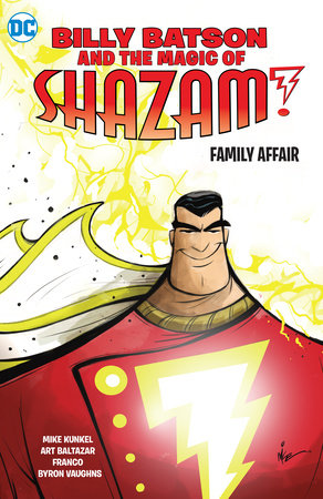 Billy Batson and the Magic of Shazam! Family Affair by Mike Kunkel