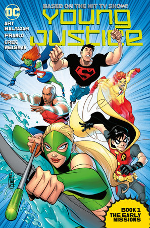 Young Justice Book One: The Early Missions by Art Baltazar