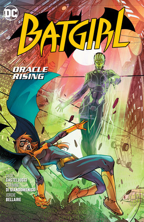 Batgirl Vol. 7: Oracle Rising by Cecil Castellucci