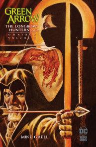 Green Arrow: The Longbow Hunters Saga Omnibus Vol. 1