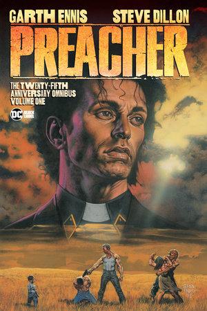Preacher: The 25th Anniversary Omnibus Vol. 1 by Garth Ennis