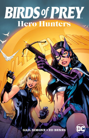 Birds of Prey: Hero Hunters by Gail Simone