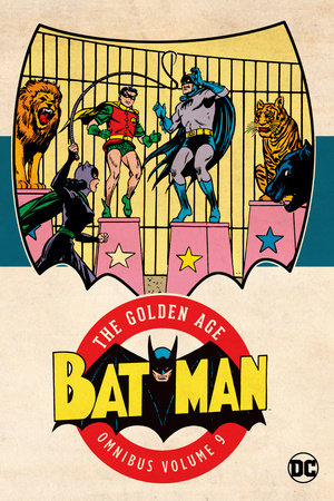 Batman: The Golden Age Omnibus Vol. 9 by Various