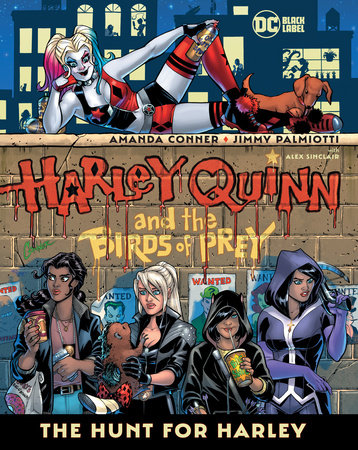 Harley Quinn & the Birds of Prey: The Hunt for Harley by Jimmy Palmiotti