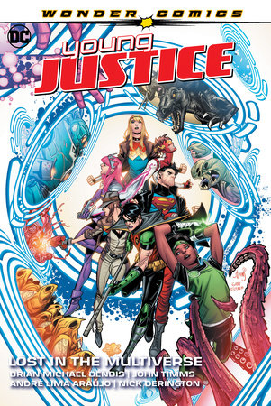 Young Justice Vol. 2: Lost in the Multiverse by Brian Michael Bendis