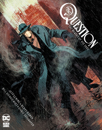 The Question: The Deaths of Vic Sage by Jeff Lemire