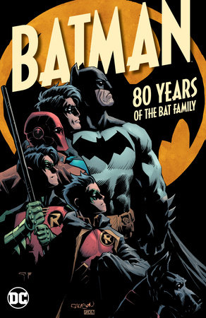 Batman: 80 Years of the Bat Family by Scott Snyder, Tom King, Paul Dini, Tom Taylor and Brian Azzarello
