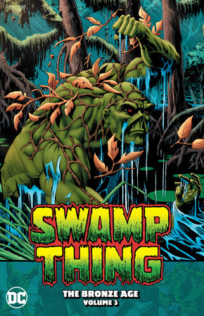 Swamp Thing: The Bronze Age Vol. 3 by Martin Pasko