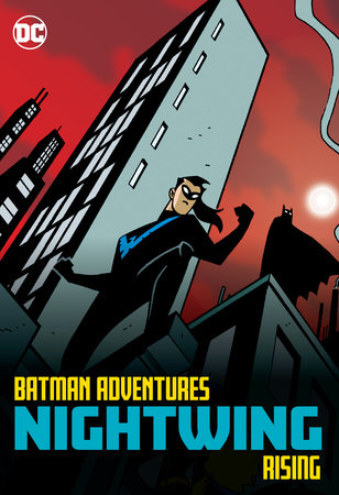 Batman Adventures: Nightwing Rising by Hillary Bader