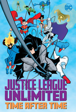 Justice League Unlimited: Time After Time by Various