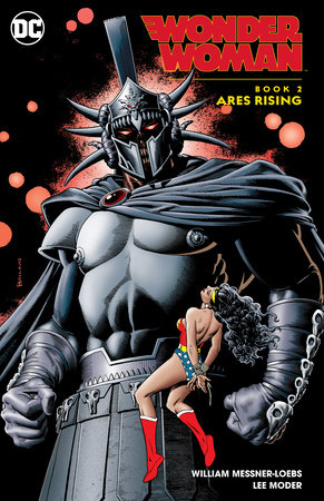 Wonder Woman Book 2: Ares Rising by William Messner-Loebs