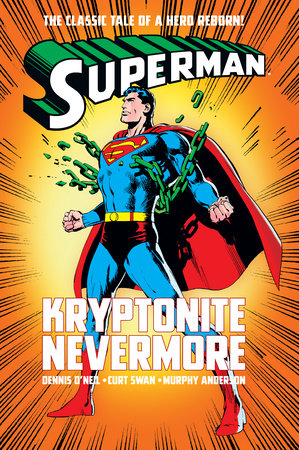 Superman: Kryptonite Nevermore by Dennis O'Neil