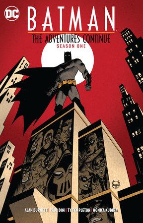 Batman: The Adventures Continue Season One by Paul Dini and Alan Burnett
