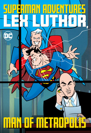 Superman Adventures: Lex Luthor, Man of Metropolis by Various