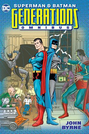Superman & Batman: Generations Omnibus by John Byrne