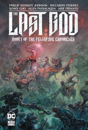 The Last God: Book I of the Fellspyre Chronicles by Phillip Kennedy Johnson