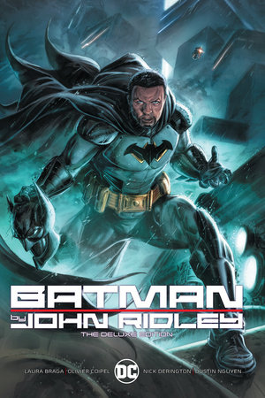 Batman by John Ridley The Deluxe Edition by John Ridley