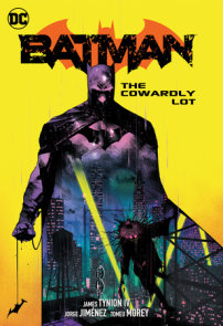 Batman Vol. 4: The Cowardly Lot Part One