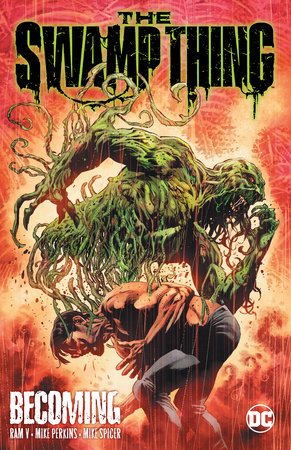 The Swamp Thing Volume 1: Becoming by Ram V.