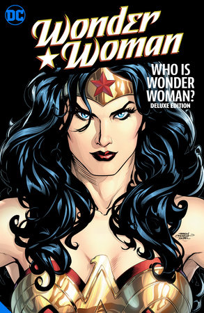 Wonder Woman: Who is Wonder Woman The Deluxe Edition by Allan Heinberg