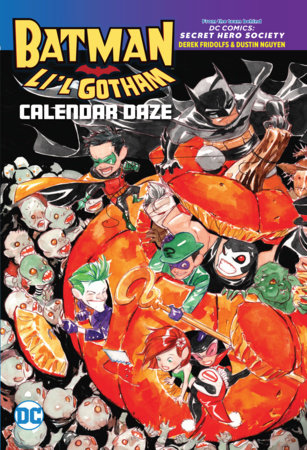 Batman: Li'l Gotham: Calendar Daze by Dustin Nguyen and Derek Fridolfs
