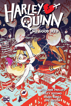 Harley Quinn Vol. 1: No Good Deed by Stephanie Nicole Phillips and Riley Rossmo