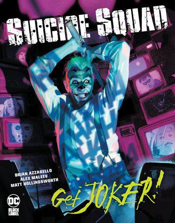 Suicide Squad: Get Joker! by Brian Azzarello