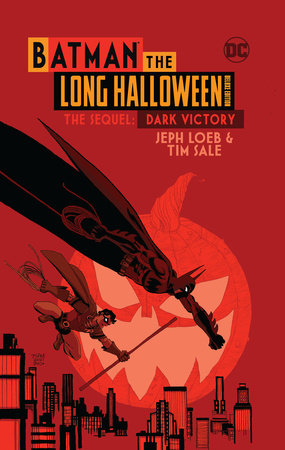 Batman The Long Halloween Deluxe Edition The Sequel: Dark Victory by Jeph Loeb
