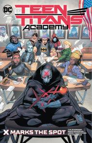 Teen Titans Academy Vol. 1: X Marks The Spot