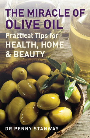 The Miracle of Olive Oil by Penny Stanway