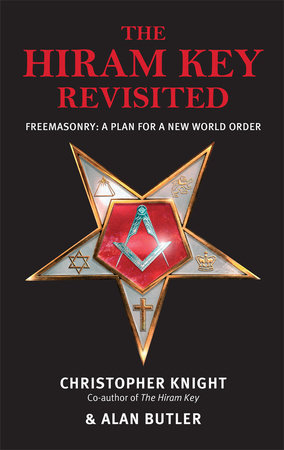 The Hiram Key Revisited by Christopher Knight and Alan Butler