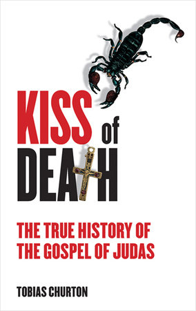 The Kiss of Death by Tobias Churton