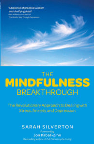 The Mindfulness Breakthrough