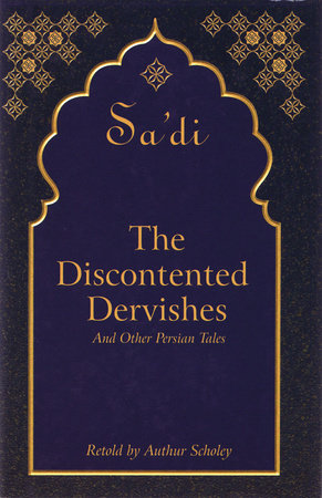 The Discontented Dervishes by Sa'Di