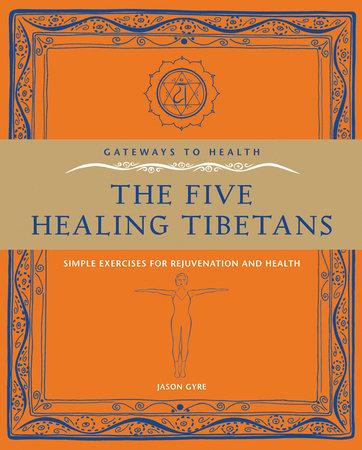 The Five Healing Tibetans by Jason Gyre