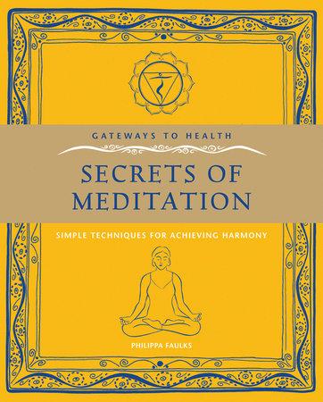 Secrets of Meditation by Philippa Faulks