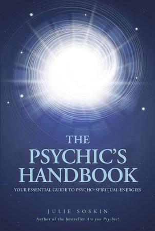The Psychic's Handbook by Julie Soskin