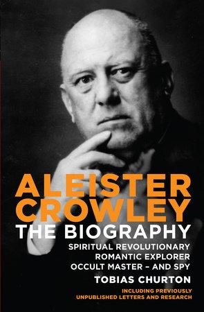 Aleister Crowley by Tobias Churton