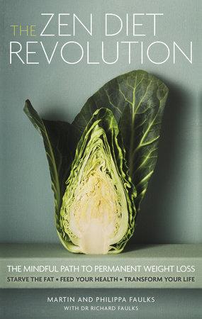 The Zen Diet Revolution by Martin Faulks, Philippa Falulks and Richard Faulks