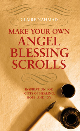 Make Your Own Angel Blessing Scrolls by Claire Nahmad