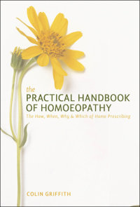 The Practical Handbook of Homeopathy