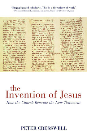 The Invention of Jesus by Peter Cresswell