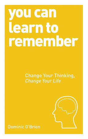 You Can Learn to Remember by Dominic O'Brien