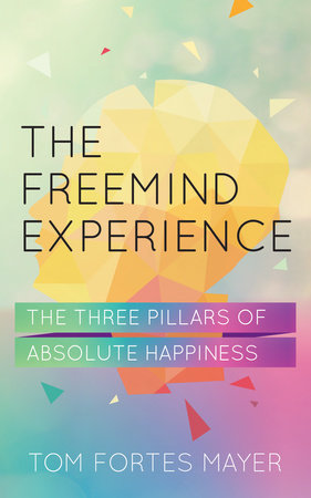 The Freemind Experience by Tom Fortes Mayer