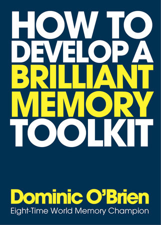 How to Develop a Brilliant Memory Toolkit by Dominic O'Brien