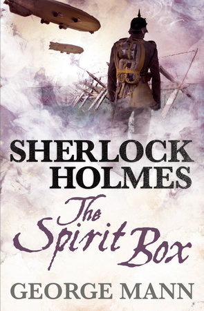 Sherlock Holmes: The Spirit Box by George Mann