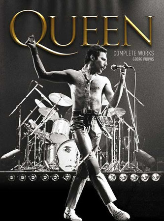 Queen: The Complete Works by Georg Purvis