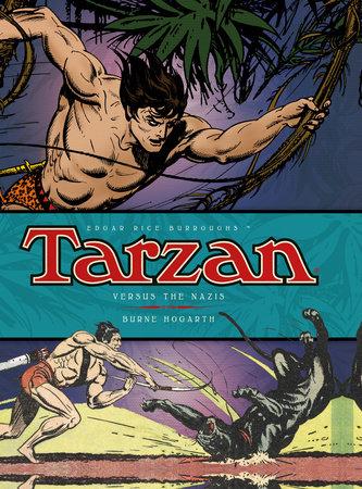 Tarzan - Versus The Nazis (Vol. 3) by Burne Hogarth
